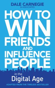 """How To Win Friends and Influence People"""" by Dale Carnegie"""